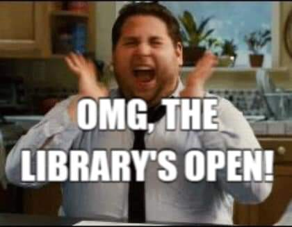 OMG, THE LIBRARY'S OPEN!  Library reopens to the public on July 21st, 2020.